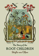 The Story Of The Root Children : style. perfect for fans of...