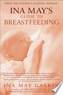 Ina May s Guide to Breastfeeding