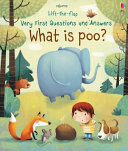 Lift-The-Flap Very First Questions and Answers: What Is Poo?