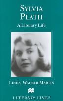 Sylvia Plath: A Literary Life