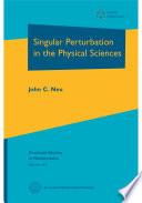 Singular Perturbation in the Physical Sciences