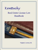 Kentucky Real Estate License Law Handbook