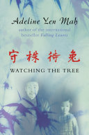 Watching the Tree  A Chinese Daughter Reflects on Happiness  Spiritual Beliefs and Universal Wisdom