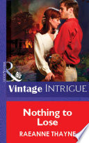 Nothing To Lose  Mills   Boon Vintage Intrigue