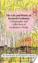The Life and Works of Kenneth Grahame