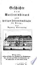 Geschichte des Waiseninstituts zum heiligen Johann dem T  ufer in Prag