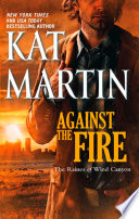 Against The Fire  Mills   Boon M B   The Raines of Wind Canyon  Book 2