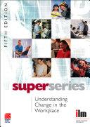 Understanding Change in the Workplace Super Series