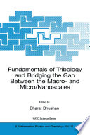 Fundamentals Of Tribology And Bridging The Gap Between The Macro And Micro Nanoscales