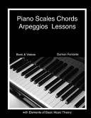 Piano Scales  Chords   Arpeggios Lessons with Elements of Basic Music Theory