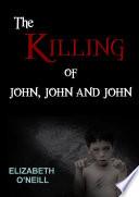 The Killing of John  John and John