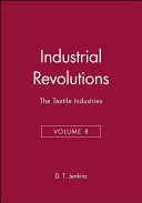 The Industrial Revolutions  The textile industries