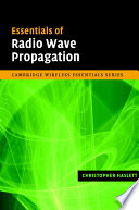 Essentials Of Radio Wave Propagation : an understanding of radio propagation issues is...