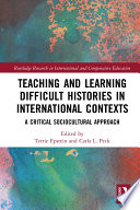 Teaching and Learning Difficult Histories in International Contexts