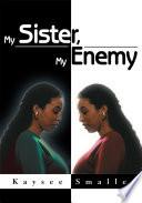 My Sister  My Enemy