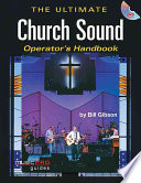 The Ultimate Church Sound Operator s Handbook