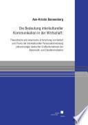 Die Bedeutung interkultureller Kommunikation in der Wirtschaft:Theoretische und empirische Erforschung von Bedarf und Praxis der interkulturellen Personalentwicklung anhand einiger deutscher Großunternehmen der Automobil- und Zuliefererindustrie