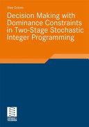 Decision Making With Dominance Constraints In Two Stage Stochastic Integer Programming