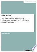 Die teilnehmende Beobachtung - Malinowskis Idee und ihre Umsetzung damals und heute
