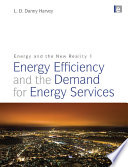 Energy and the New Reality 1   Energy Efficiency and the Demand for Energy Services