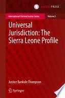 Universal Jurisdiction  The Sierra Leone Profile