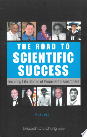 The Road to Scientific Success: Inspiring Life Stories of Prominent Researchers - ISBN:9789812566003