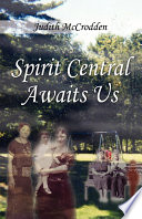 Spirit Central Awaits Us