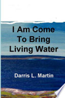 I Am Come to Bring Living Water