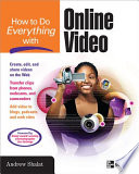 How to Do Everything with Online Video