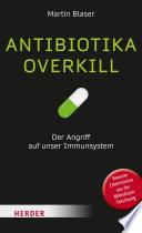 Antibiotika Overkill