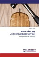 How Africans Underdeveloped Africa