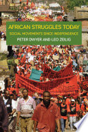 African Struggles Today The Democratic Transformation Of Postcolonial States Across