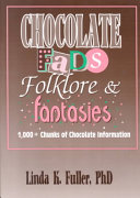 Chocolate Fads, Folklore, and Fantasies