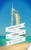 Dubai Travel Guide and Maps for Tourists