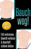 Bauch weg   Fett verbrennen  Gewicht verlieren   dauerhaft schlank bleiben