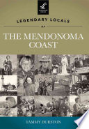 Legendary Locals of the Mendonoma Coast