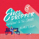Eavesdropper  Overheard on the Streets