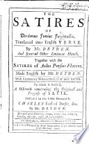 The Satires of D  J  Juvenalis  Translated Into English Verse  By Mr  Dryden  And     Other     Hands  Together with the Satires of Aulus Persius Flaccus  Made English by Mr  Dryden     To which is Prefix d  a Discourse Concerning the Original and Progress of Satir     Third Edition  Adorn d with Sculptures