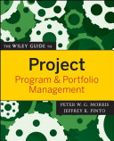 The Wiley Guide To Project  Program  And Portfolio Management : ...