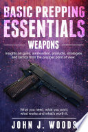 Basic Prepping Essentials: Weapons