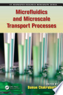 Microfluidics and Microscale Transport Processes