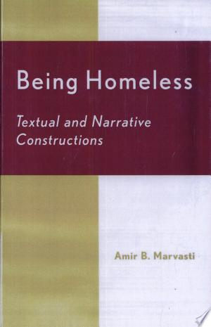Being Homeless: Textual and Narrative Constructions - ISBN:9780739106198