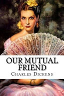 Our Mutual Friend Charles Dickens