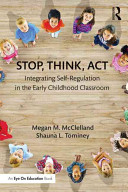 Stop Think Act Integrating Self Regulation In The Early Childhood Classroom