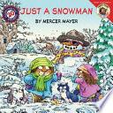 Little Critter  Just a Snowman