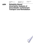 Reliabilitybased uncertainty analysis of groundwater contaminant transport and remediation