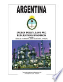 Argentina Energy Policy Laws And Regulations Handbook Volume 1 Electricity Generation Development And Regulations