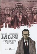 Jan Karski. L'uomo che scoprì l'Olocausto Book Cover
