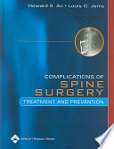 Complications Of Spine Surgery : practical guide to prevention, recognition, and management...