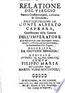 Relatione del viaggio fatto à Constantinopoli, e ritorno in Germania dell'illustrissimo sig. Conte A. Caprara, etc. [With a dedication by Antonio Quaglia.]